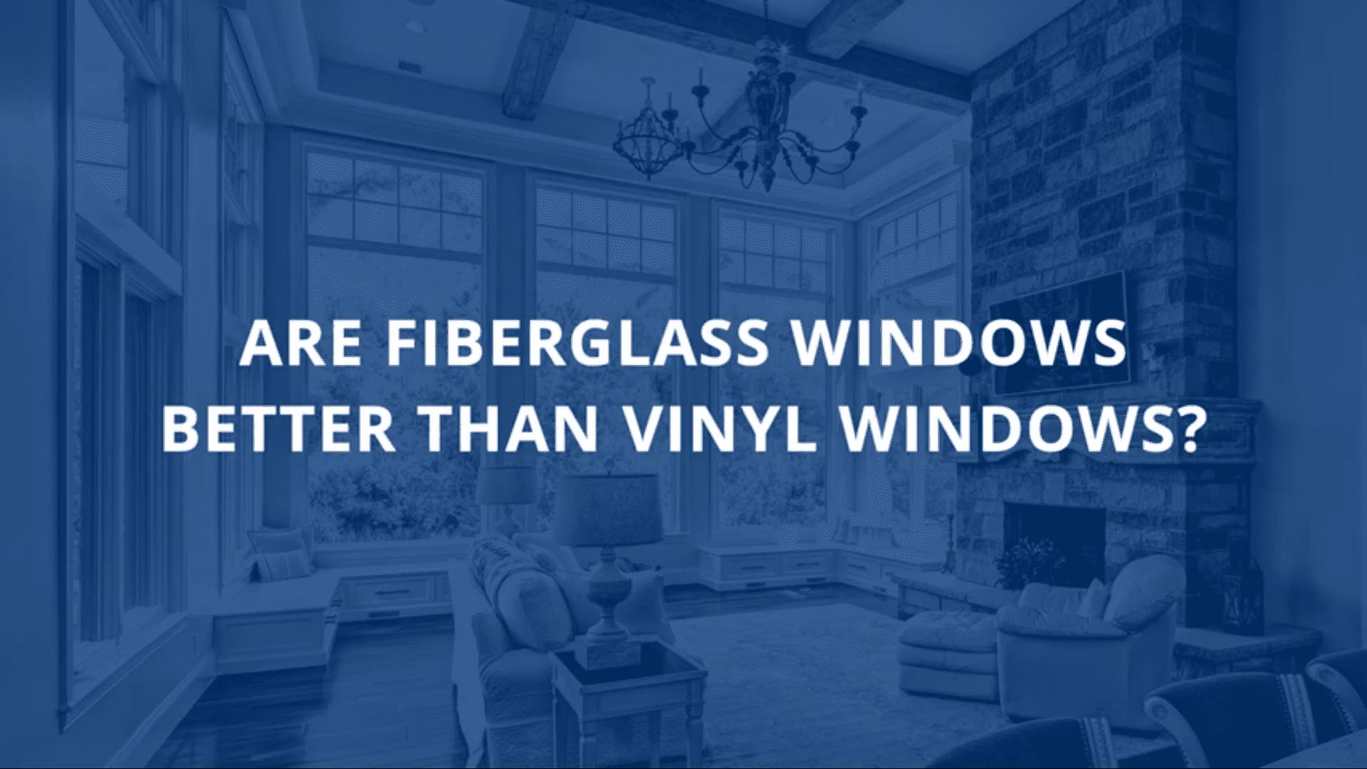 Vinyl Windows In Houston Vs Fiberglass Superior Window